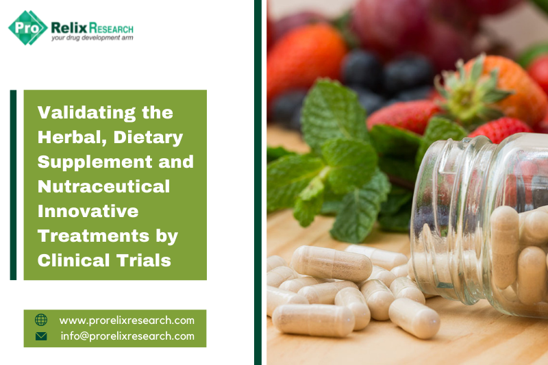 Validating the Herbal, Dietary Supplement & Nutraceutical Innovative Treatments by Clinical Tri …